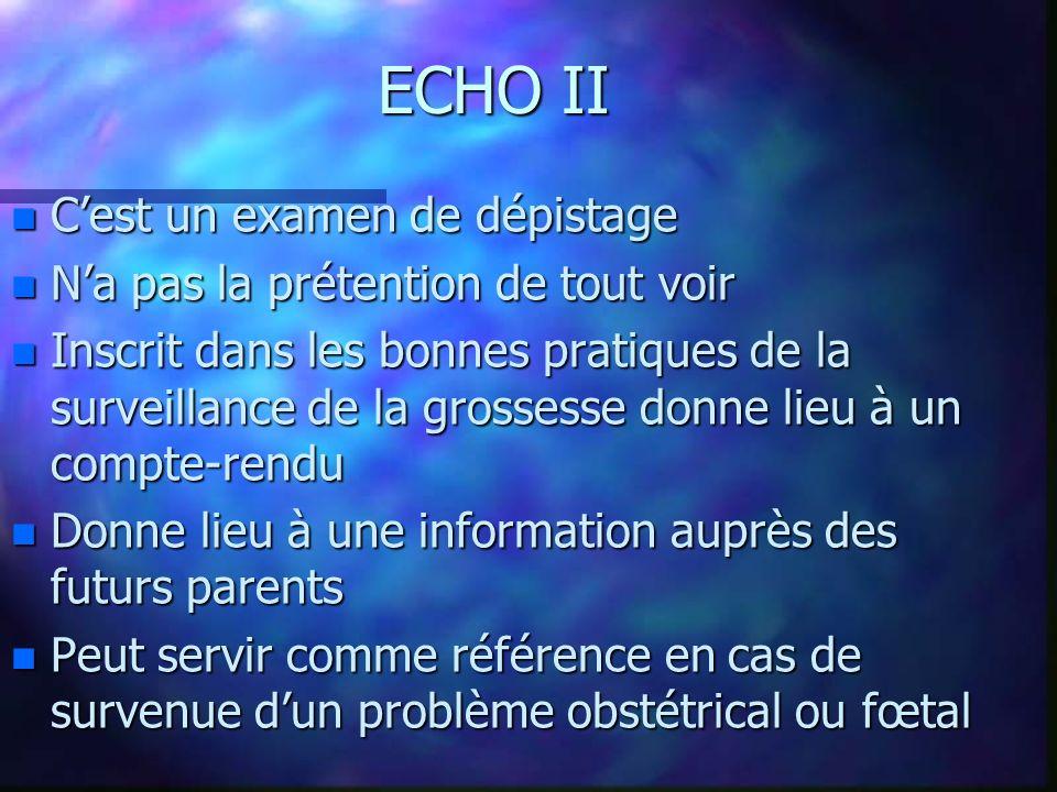 ECHO II C'est un examen de dépistage