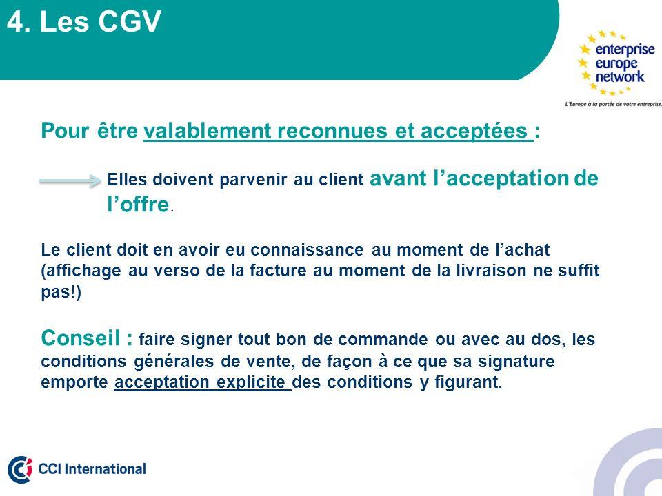 4. Les CGV Pour être valablement reconnues et acceptées :