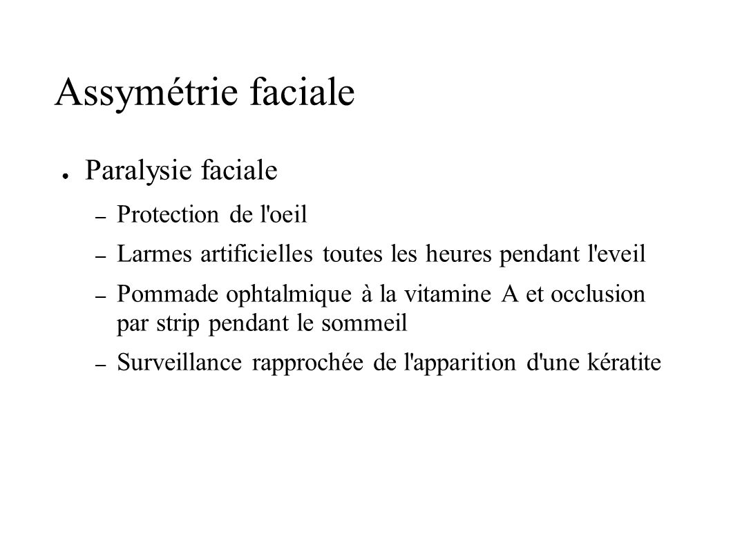 Assymétrie faciale Paralysie faciale Protection de l oeil