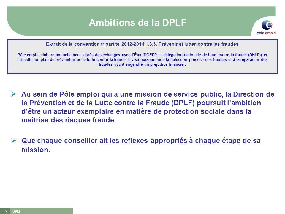 Ambitions de la DPLF Extrait de la convention tripartite 2012-2014 1.3.3. Prévenir et lutter contre les fraudes.