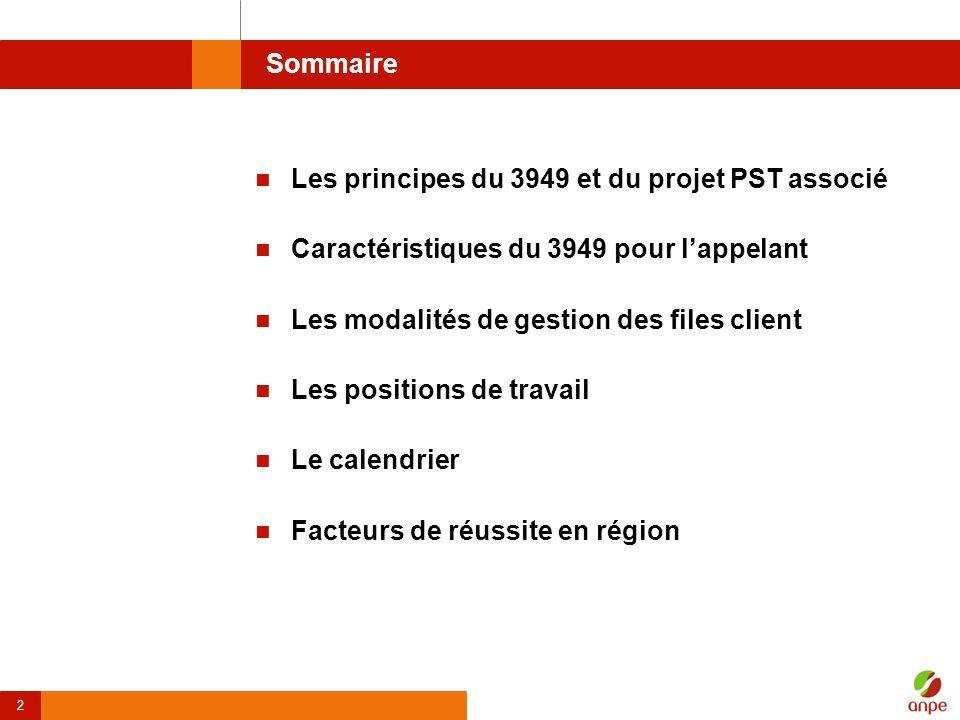 Sommaire Les principes du 3949 et du projet PST associé. Caractéristiques du 3949 pour l'appelant.