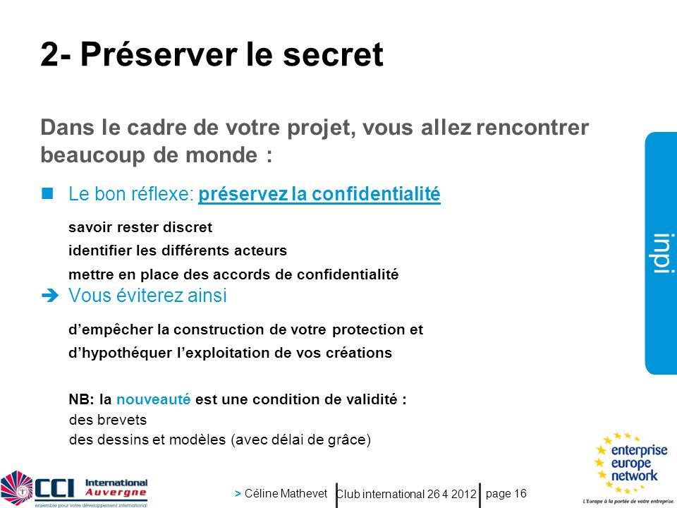 2- Préserver le secret Dans le cadre de votre projet, vous allez rencontrer beaucoup de monde : Le bon réflexe: préservez la confidentialité.