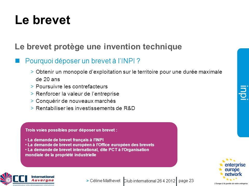 Le brevet Le brevet protège une invention technique