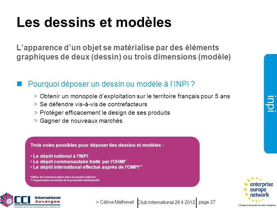 Les dessins et modèles L'apparence d'un objet se matérialise par des éléments graphiques de deux (dessin) ou trois dimensions (modèle)