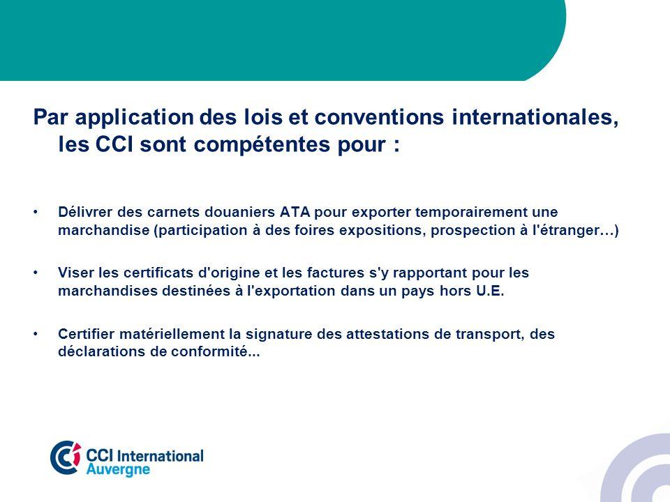 Par application des lois et conventions internationales, les CCI sont compétentes pour :