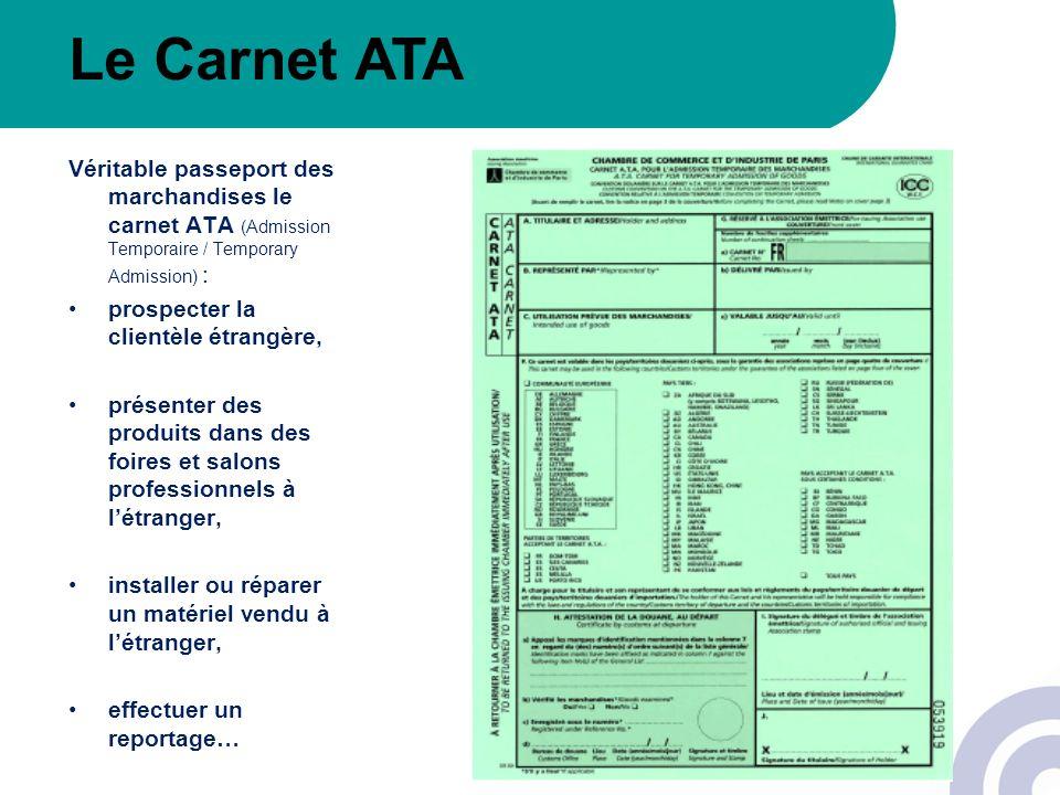 Le Carnet ATA Véritable passeport des marchandises le carnet ATA (Admission Temporaire / Temporary Admission) :