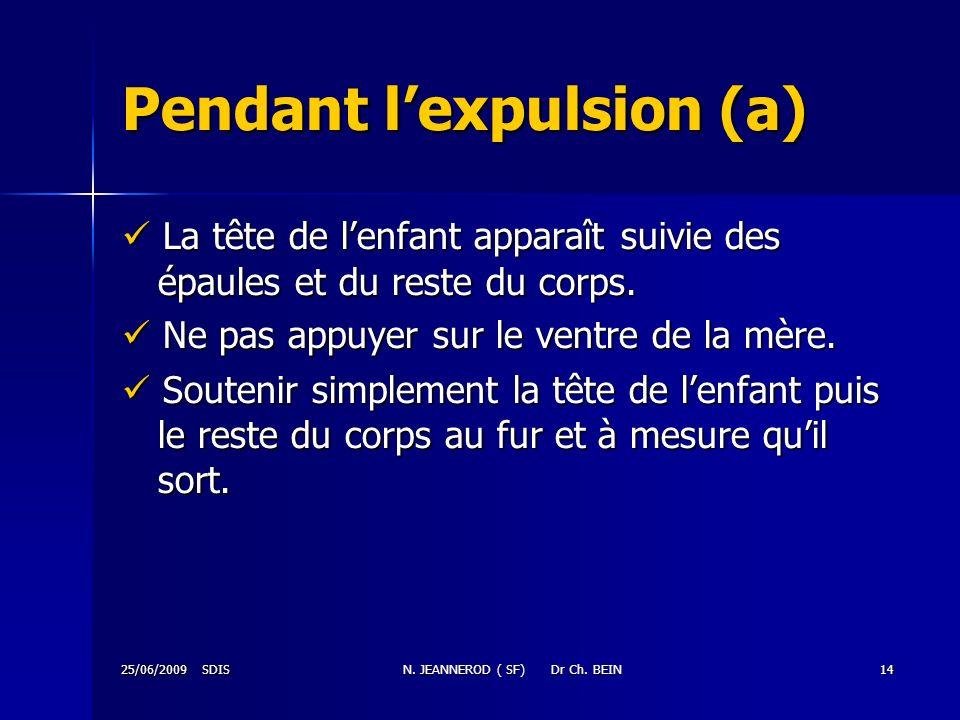 Pendant l'expulsion (a)
