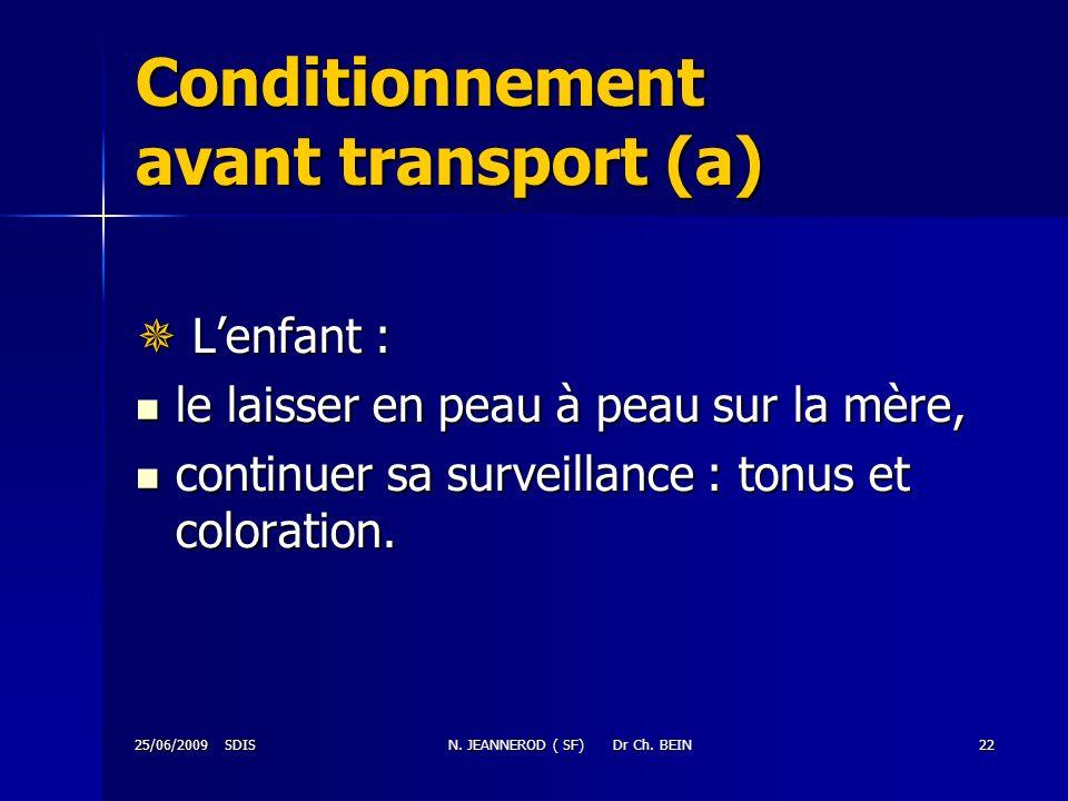 Conditionnement avant transport (a)