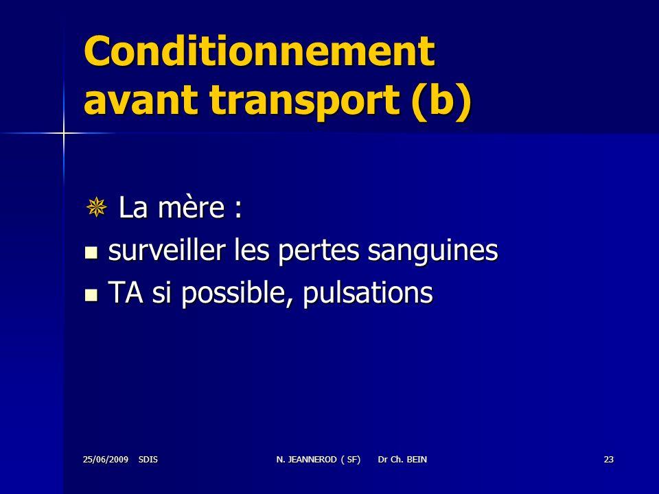 Conditionnement avant transport (b)