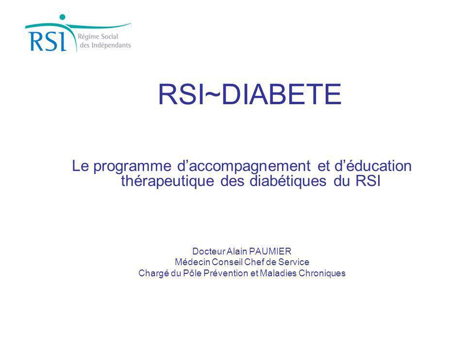 RSI~DIABETE Le programme d'accompagnement et d'éducation thérapeutique des diabétiques du RSI. Docteur Alain PAUMIER.