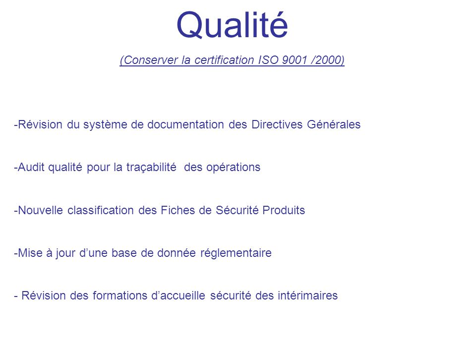 (Conserver la certification ISO 9001 /2000)