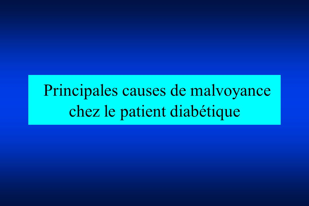 Principales causes de malvoyance chez le patient diabétique