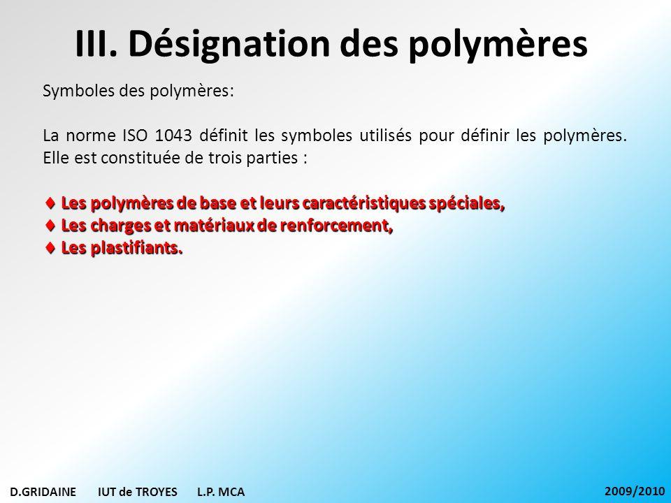 III. Désignation des polymères