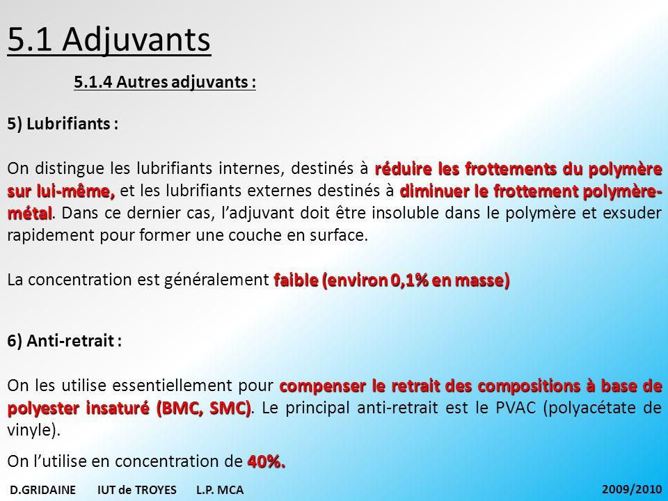 5.1 Adjuvants 5.1.4 Autres adjuvants : 5) Lubrifiants :