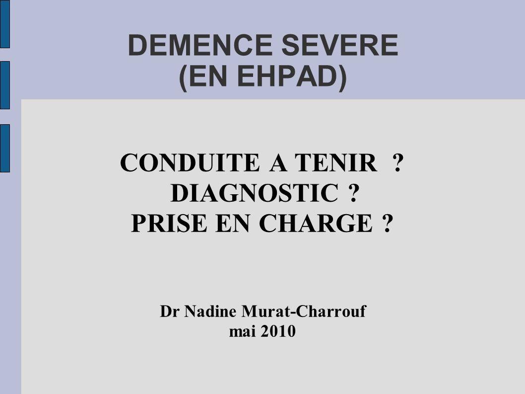 DEMENCE SEVERE (EN EHPAD)