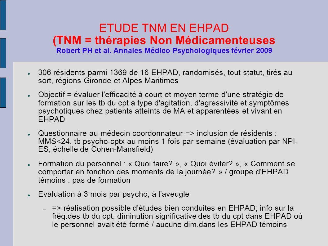 ETUDE TNM EN EHPAD (TNM = thérapies Non Médicamenteuses Robert PH et al. Annales Médico Psychologiques février 2009