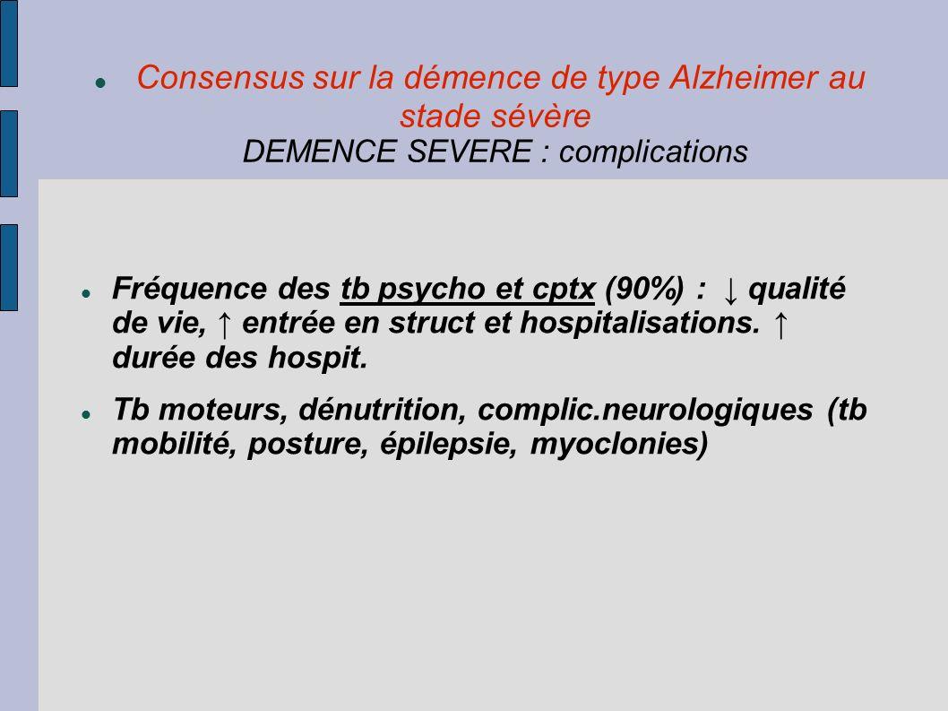 Consensus sur la démence de type Alzheimer au stade sévère DEMENCE SEVERE : complications