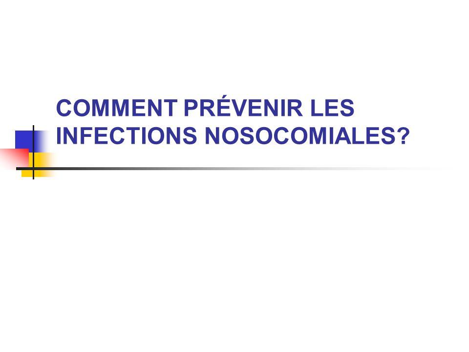 COMMENT PRÉVENIR LES INFECTIONS NOSOCOMIALES