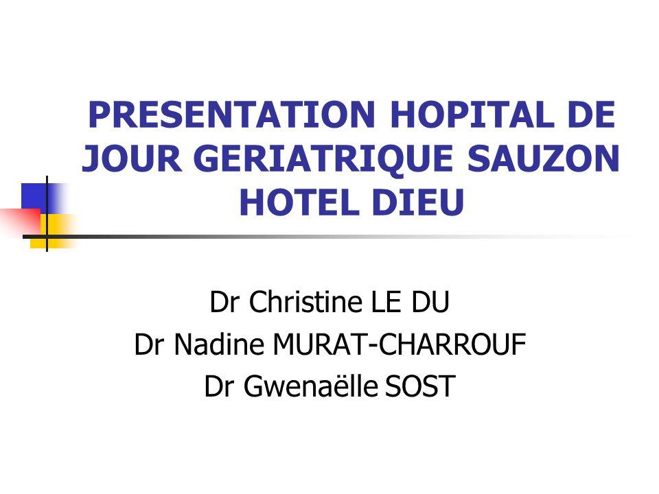 PRESENTATION HOPITAL DE JOUR GERIATRIQUE SAUZON HOTEL DIEU
