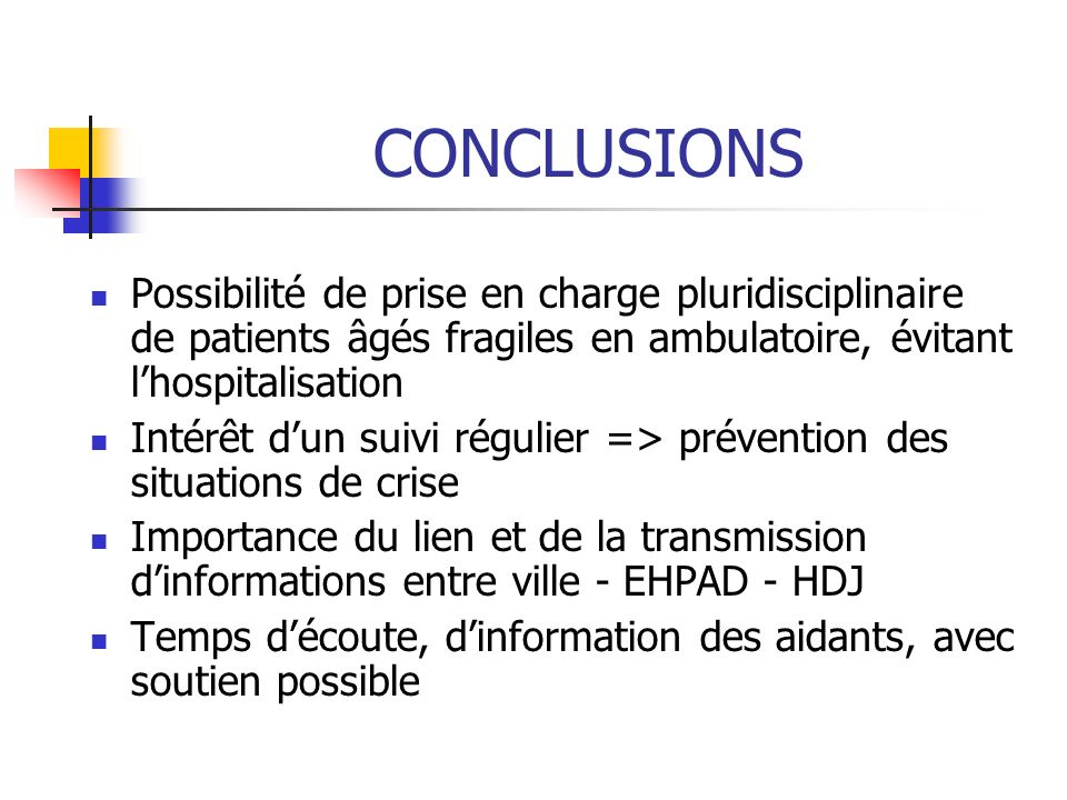 CONCLUSIONS Possibilité de prise en charge pluridisciplinaire de patients âgés fragiles en ambulatoire, évitant l'hospitalisation.