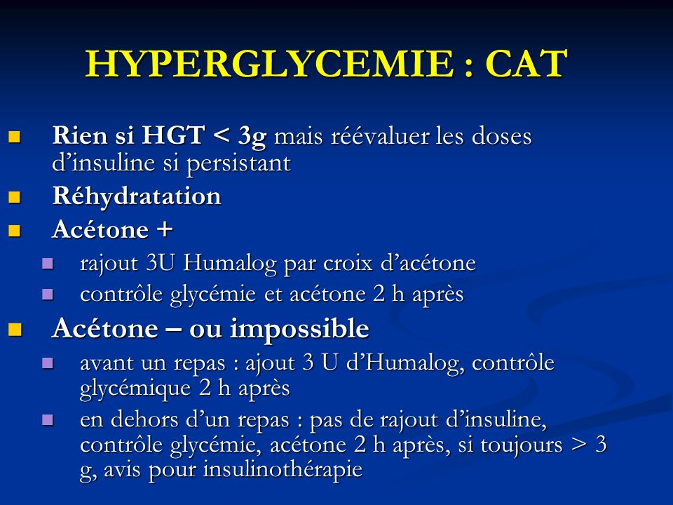 HYPERGLYCEMIE : CAT Acétone – ou impossible