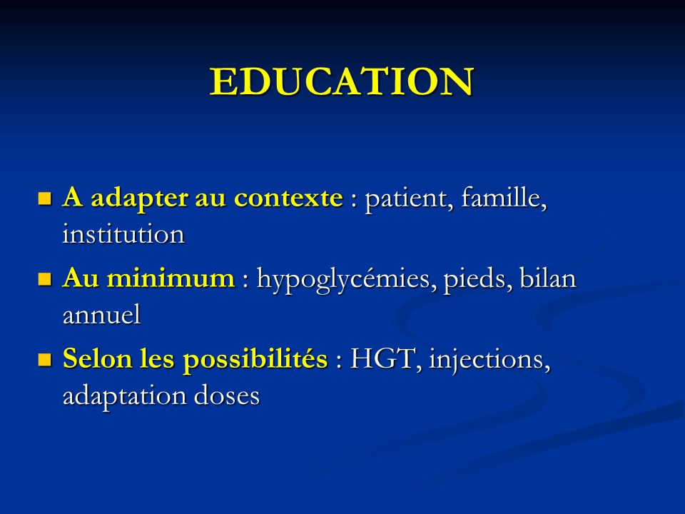 EDUCATION A adapter au contexte : patient, famille, institution
