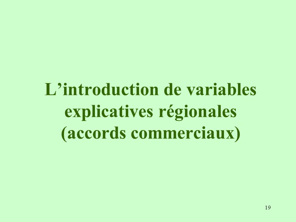 L'introduction de variables explicatives régionales (accords commerciaux)