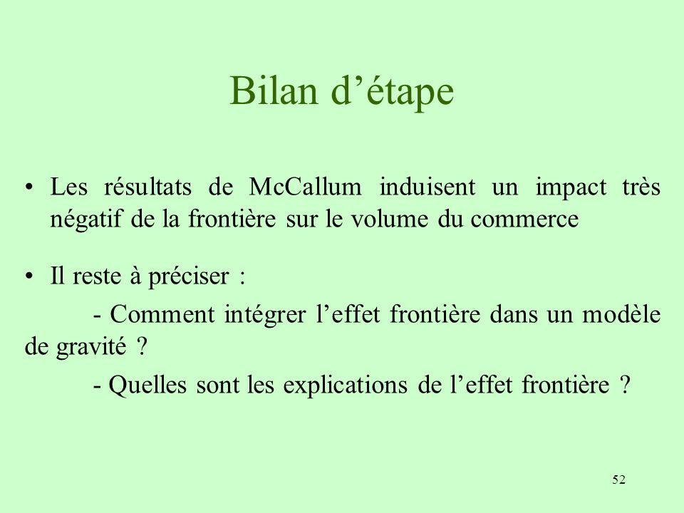 Bilan d'étape Les résultats de McCallum induisent un impact très négatif de la frontière sur le volume du commerce.
