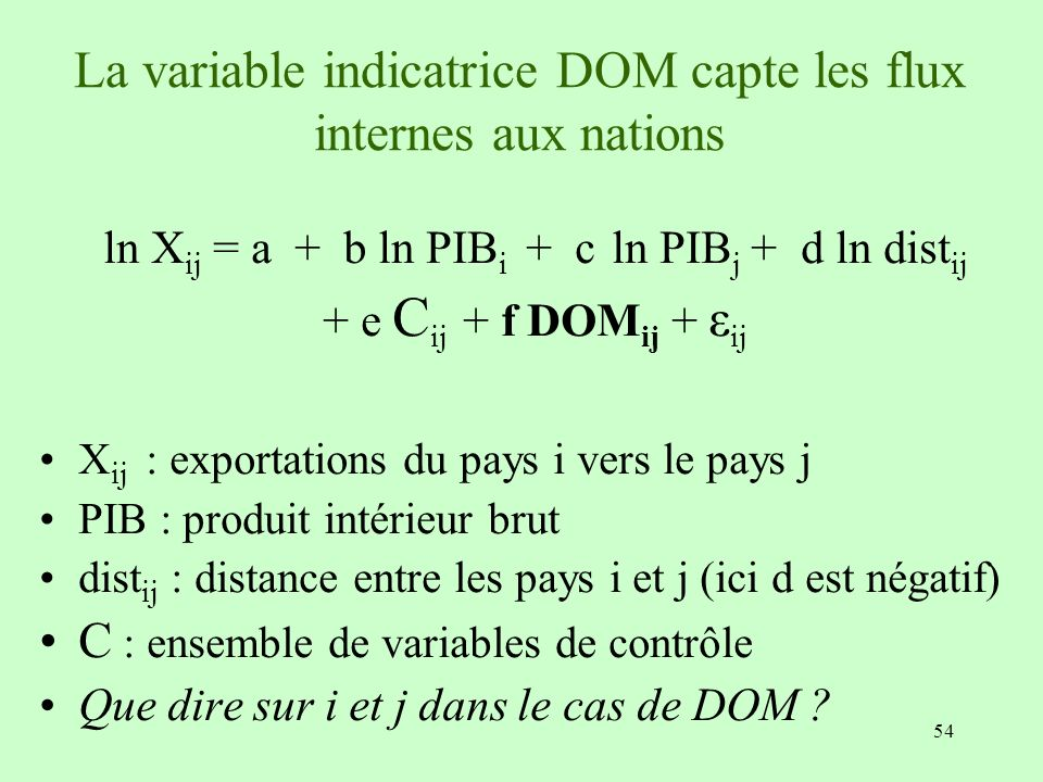 La variable indicatrice DOM capte les flux internes aux nations