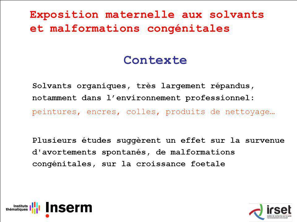 Contexte Exposition maternelle aux solvants
