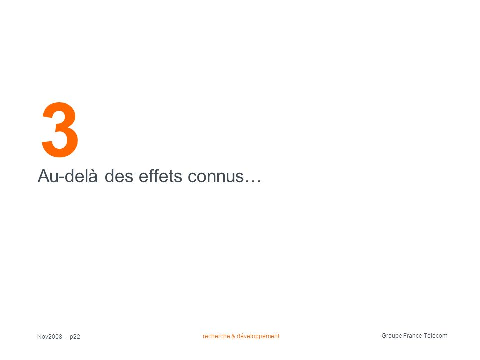 3 Au-delà des effets connus… Nov2008 – p22