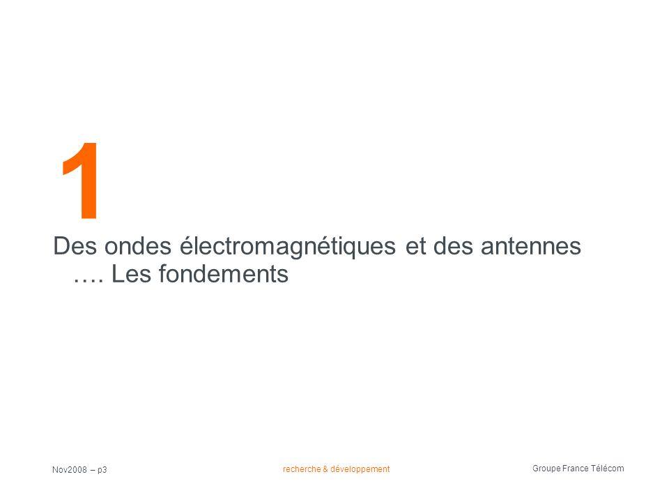 1 Des ondes électromagnétiques et des antennes …. Les fondements
