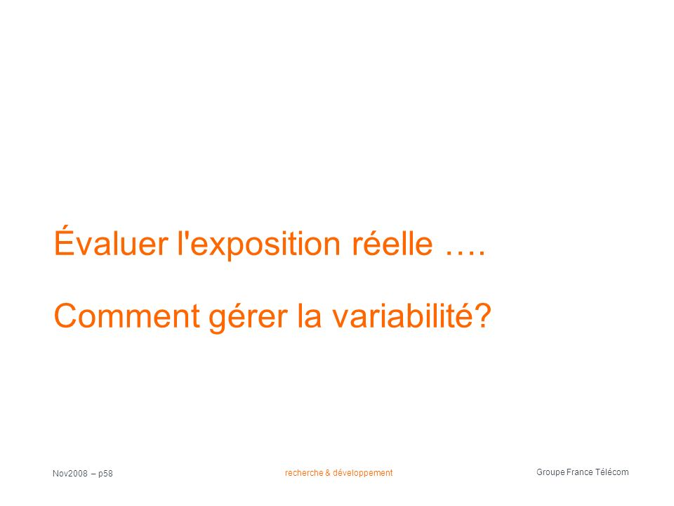 Évaluer l exposition réelle …. Comment gérer la variabilité