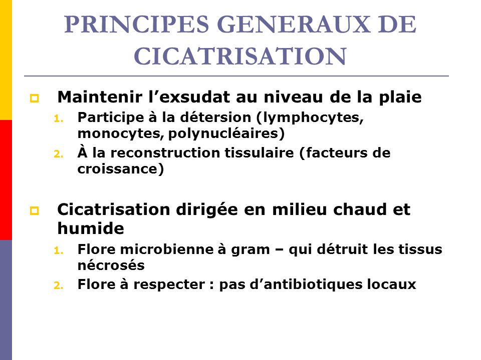 PRINCIPES GENERAUX DE CICATRISATION
