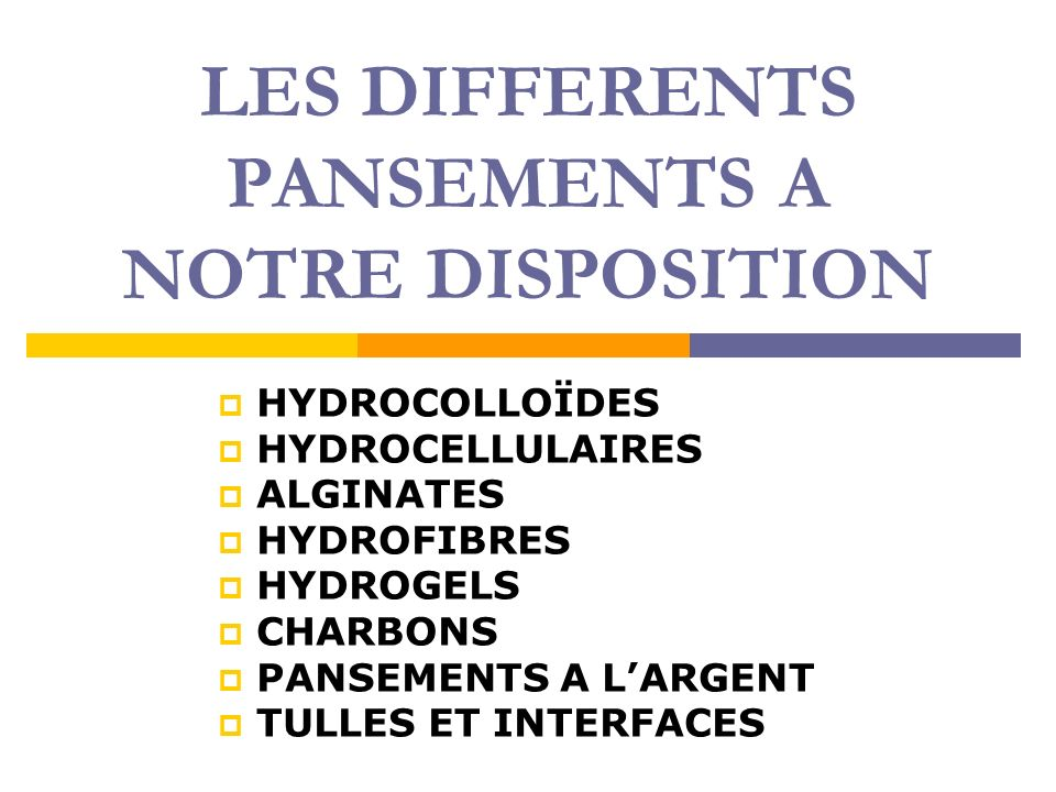 LES DIFFERENTS PANSEMENTS A NOTRE DISPOSITION