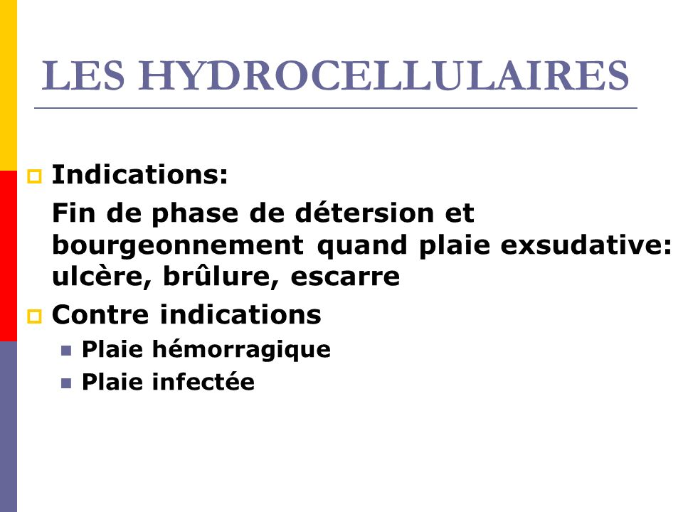 LES HYDROCELLULAIRES Indications: