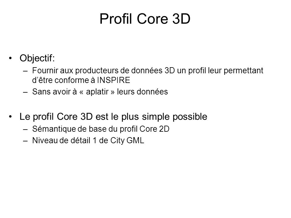 Profil Core 3D Objectif: Le profil Core 3D est le plus simple possible