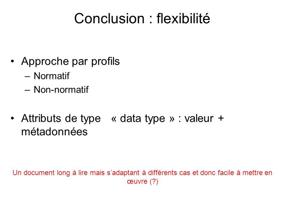 Conclusion : flexibilité