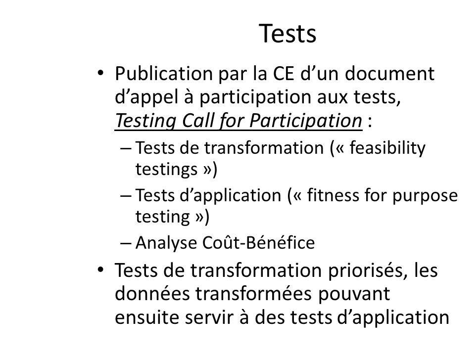 Tests Publication par la CE d'un document d'appel à participation aux tests, Testing Call for Participation :