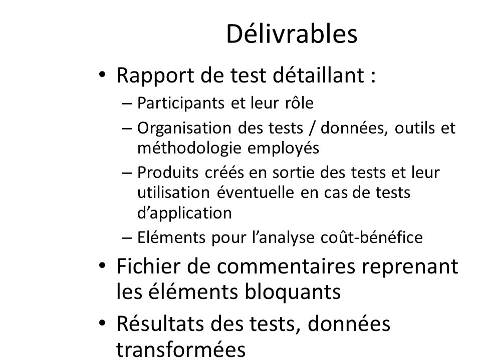 Délivrables Rapport de test détaillant :