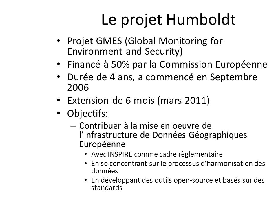 Le projet Humboldt Projet GMES (Global Monitoring for Environment and Security) Financé à 50% par la Commission Européenne.