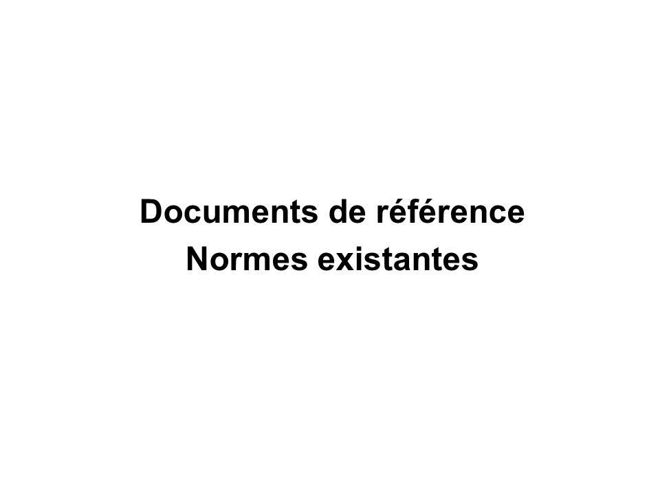 Documents de référence Normes existantes