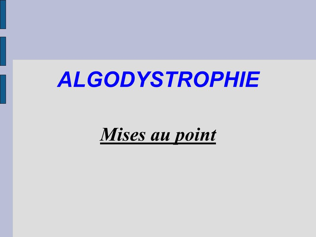 Mises au point ALGODYSTROPHIE
