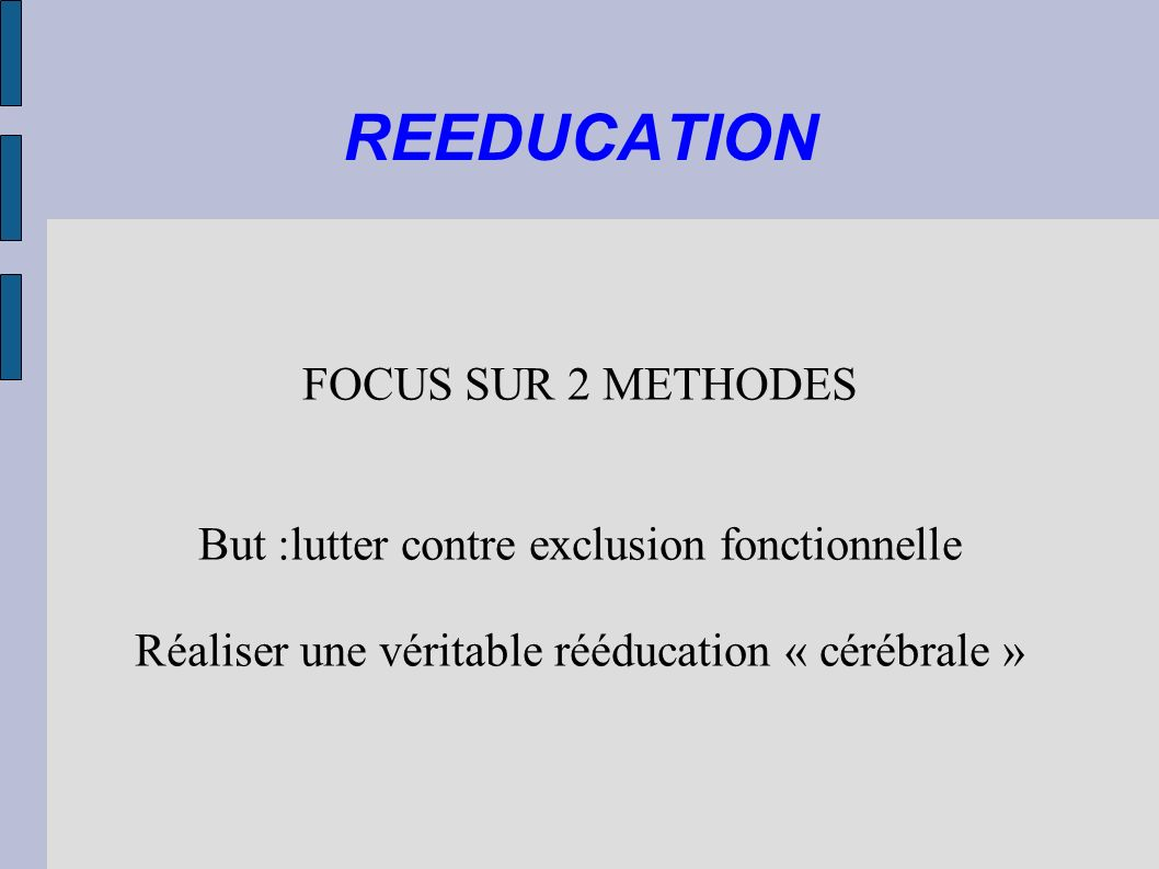 REEDUCATION FOCUS SUR 2 METHODES