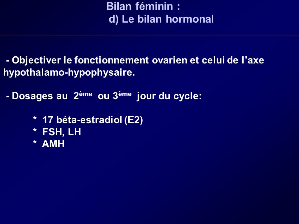 Bilan féminin : d) Le bilan hormonal