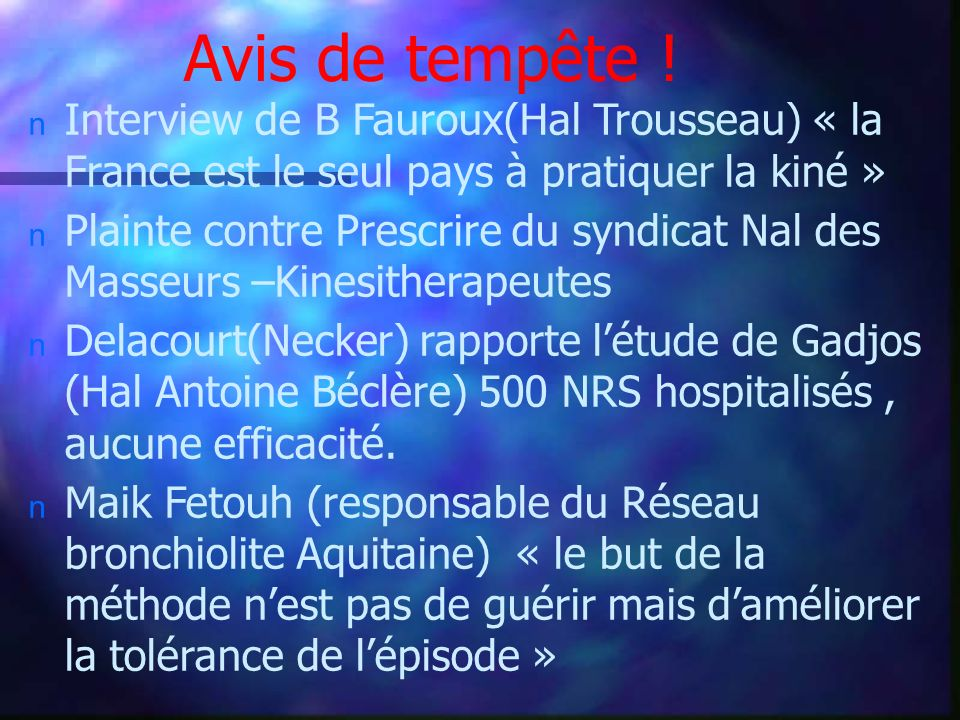 Avis de tempête ! Interview de B Fauroux(Hal Trousseau) « la France est le seul pays à pratiquer la kiné »