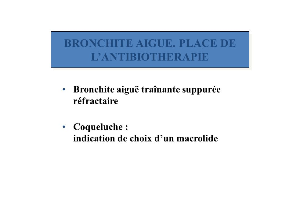 BRONCHITE AIGUE. PLACE DE L'ANTIBIOTHERAPIE