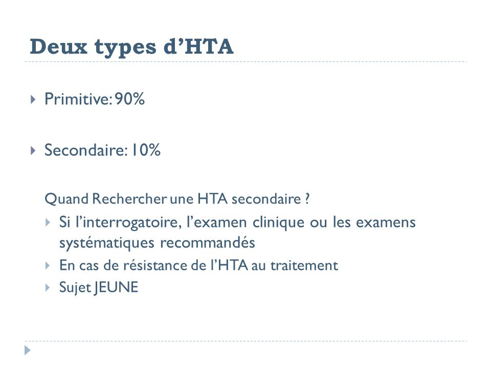 Deux types d'HTA Primitive: 90% Secondaire: 10%
