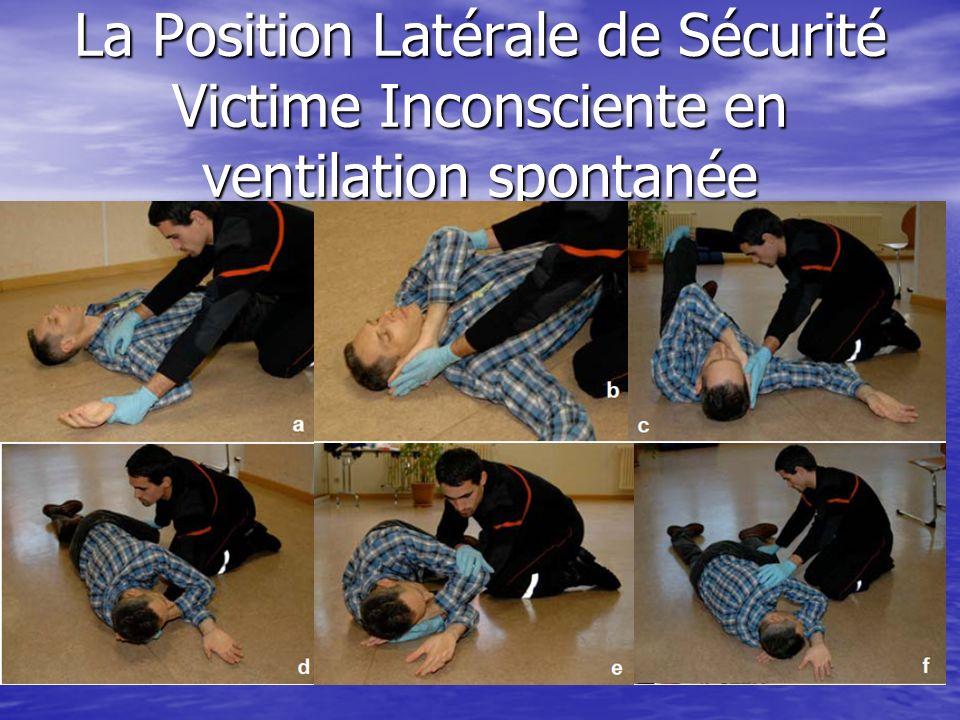 La Position Latérale de Sécurité Victime Inconsciente en ventilation spontanée