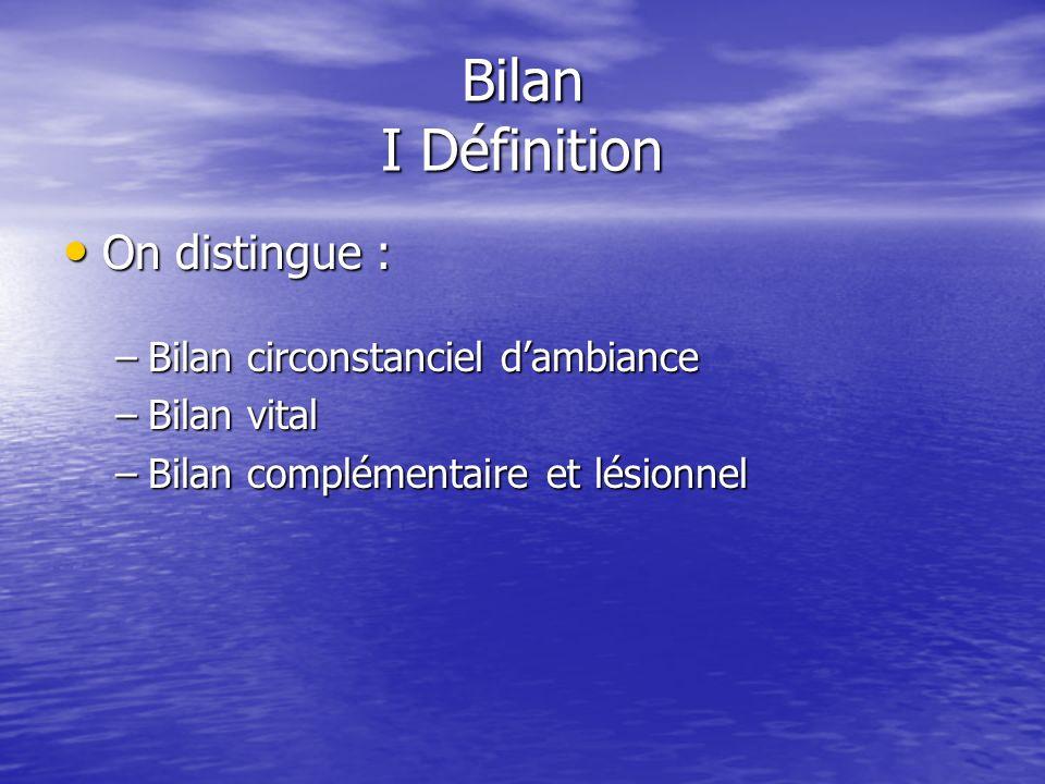 Bilan I Définition On distingue : Bilan circonstanciel d'ambiance